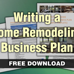 How to Write a Business Plan for a Home Remodeling Company