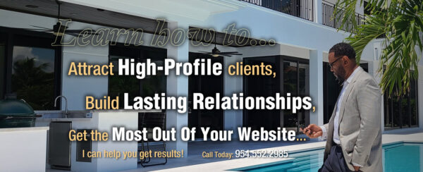 Learn how to attract high profile clients, Build Lasting Relationships and get the most out of your website